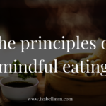 Food for Thought | The Principles of Mindful Eating