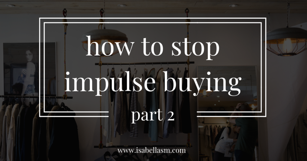 How To Stop Impulse Buying: Part 2 — ism